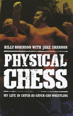 Physical Chess By Robinson, Billy/ Shannon, Jake